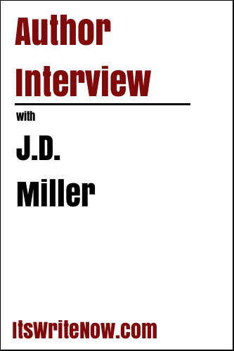 Author Interview with J.D. Miller