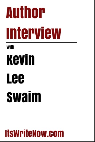 Author Interview with Kevin Lee Swaim