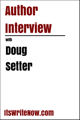 Author Interview with Doug Setter