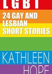 LGBT: 24 Gay and Lesbian Short Stories