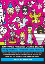 How to Draw Princesses, Unicorns, Dragons Step by Step Drawing for Kids