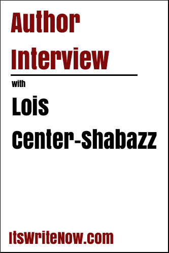 Author Interview With Lois Center-Shabazz