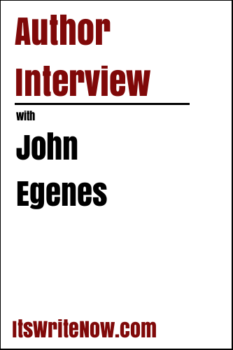 Author Interview with John Egenes