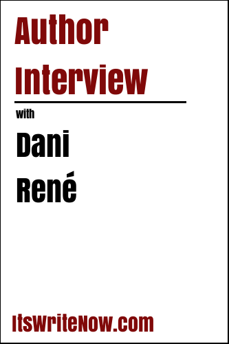 Author Interview with Dani René