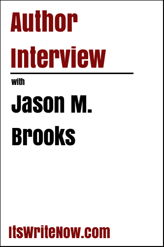 Author Interview with Jason M. Brooks