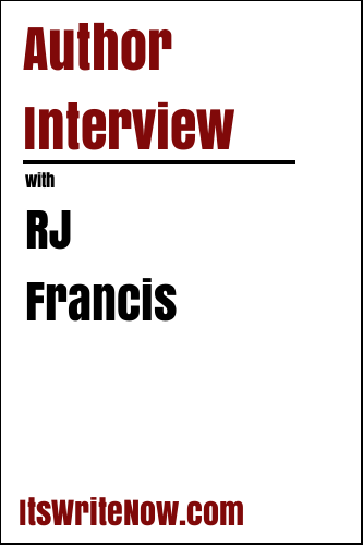 Author Interview with RJ Francis