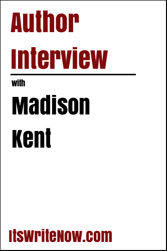 Author Interview with Madison Kent
