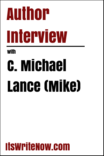 Author Interview with C. Michael Lance (Mike)
