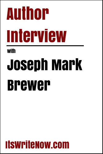 Author Interview with Joseph Mark Brewer