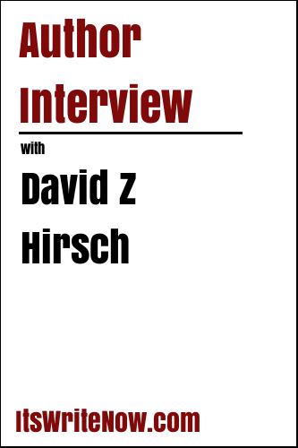 Author Interview with David Z Hirsch