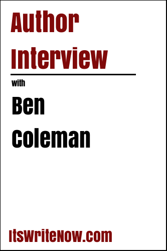 Author Interview with Ben Coleman