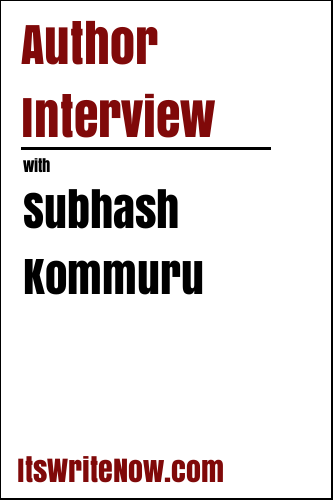 Author interview with Subhash Kommuru