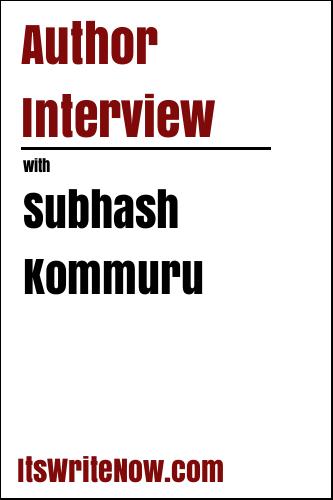 Author interview with Subhash Kommuru