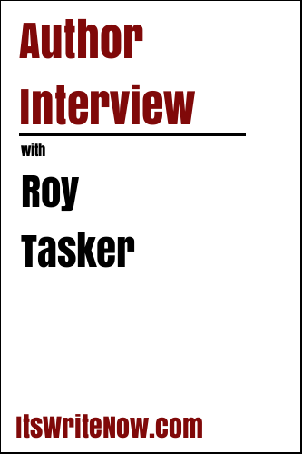 Author Interview with Roy Tasker