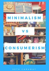 Minimalism vs. Consumerism: Finding the right balance to take your life back!