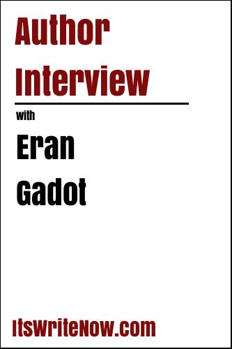 Author Interview With Eran Gadot