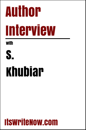 Author Interview with S. Khubiar