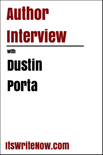 Author Interview with Dustin Porta