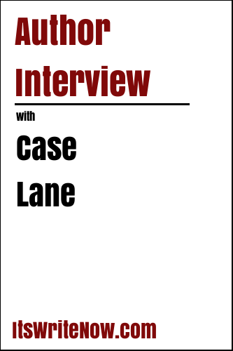 Author Interview with Case Lane