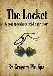 The Locket: A Post Apocalyptic Short Story
