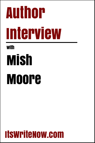 Author Interview with Mish Moore