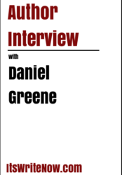 Author interview with Daniel Greene of 'End Time (Book 1 of The End Time Saga)'