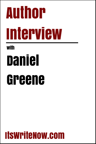 Author Interview with Daniel Greene