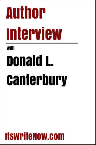 Author Interview with Donald L. Canterbury