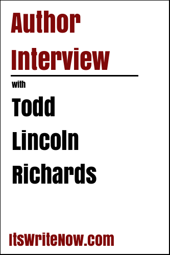 Author Interview with Todd Lincoln Richards
