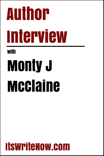 Author Interview with Monty J McClaine