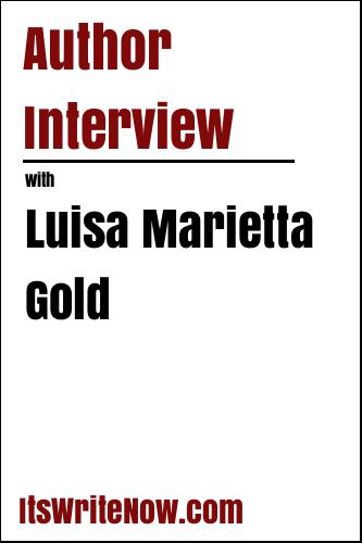 Author Interview with Luisa Marietta Gold