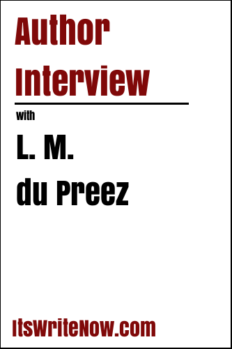 Author interview with L. M. du Preez of 'Dette Chambers' Death Journal'
