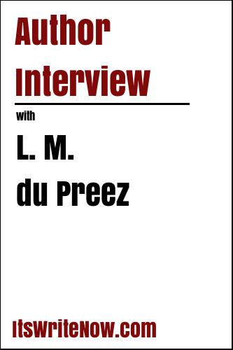 Author Interview with L. M. du Preez