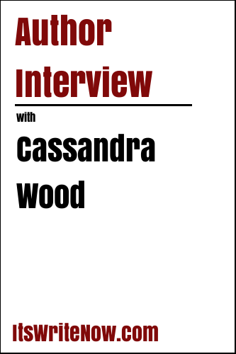 Author Interview with Cassandra Wood