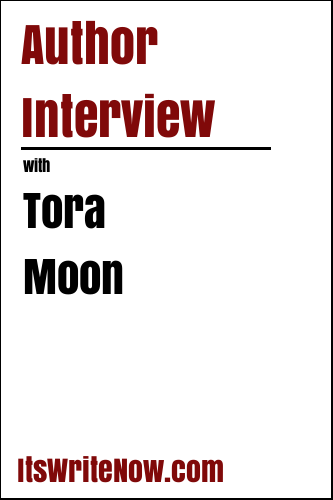 Author Interview with Tora Moon