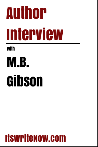 Author Interview with M.B. Gibson