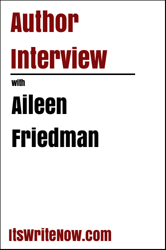 Author Interview with Aileen Friedman