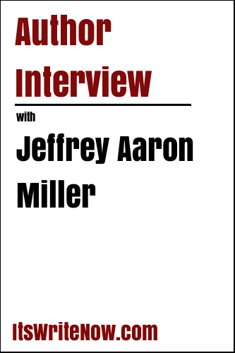 Author Interview with Jeffrey Aaron Miller