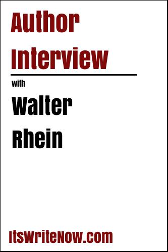 Author Interview with Walter Rhein