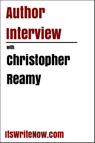 Author Interview with Christopher Reamy