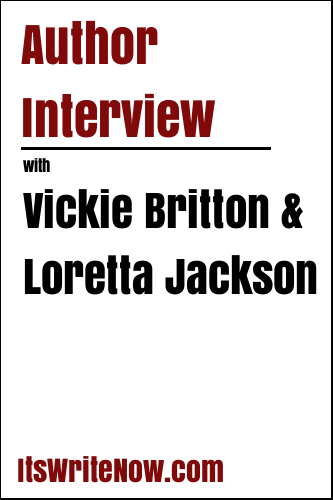 Author Interview with Vickie Britton and Loretta Jackson