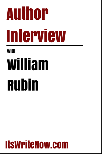 Author Interview with William Rubin