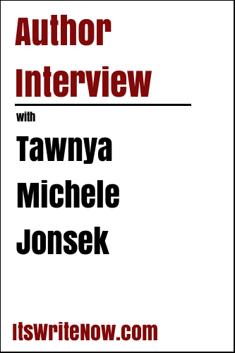 Author Interview with Tawnya Michele Jonsek