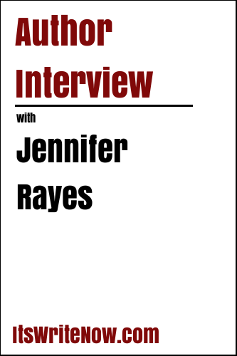 Author Interview with Jennifer Rayes
