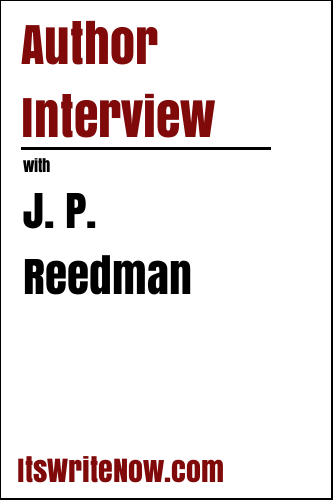Author Interview with J. P. Reedman
