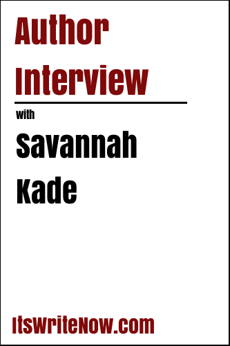 Author Interview with Savannah Kade