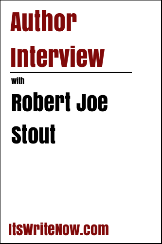 Author Interview with Robert Joe Stout