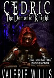 Cedric the Demonic Knight: Adult Dark Fantasy Paranormal Romance Series