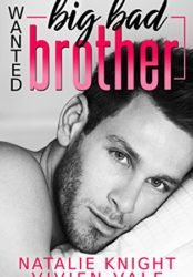 Wanted: Big Bad Brother: A Billionaire Bad Boy Stepbrother Romance