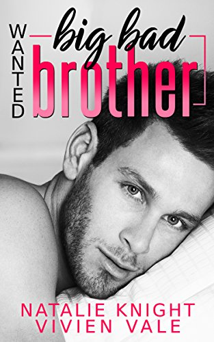Wanted: Big Bad Brother: A Billionaire Bad Boy Stepbrother Romance Book Cover